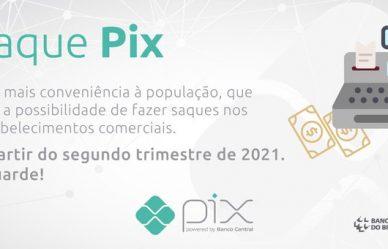 Saques no comércio com Pix começam no 2º trimestre de 2021